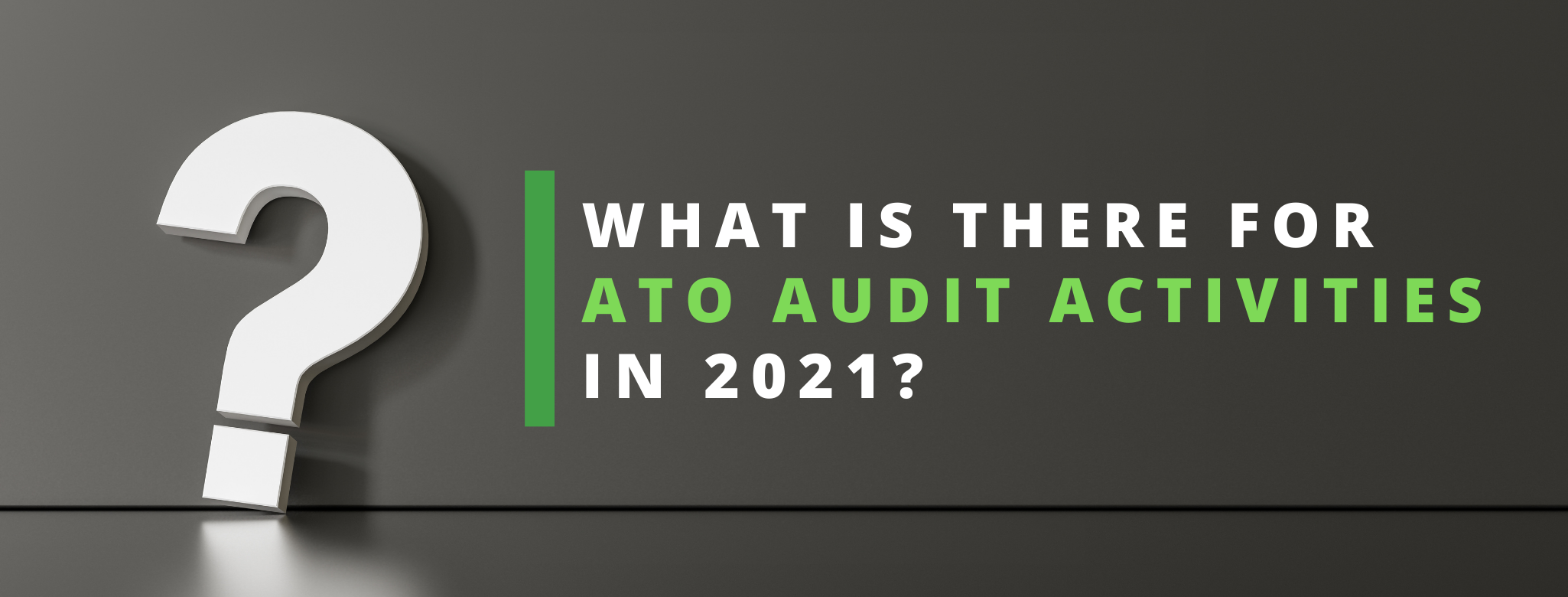 What is there for ATO audit activities in 2021?