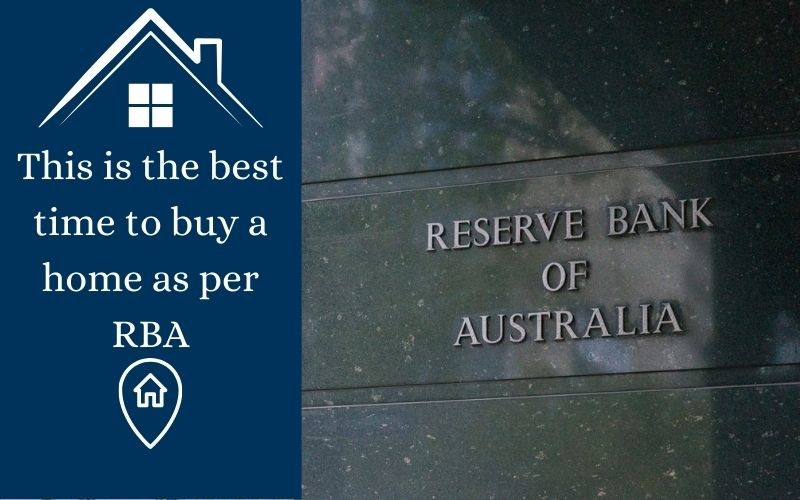 This is the best time to buy a home as per RBA